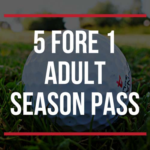 5 Fore 1 Adult Season Pass