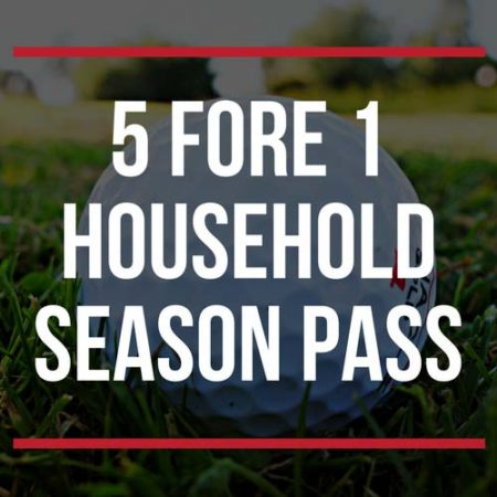 5 fore 1 Household season pass
