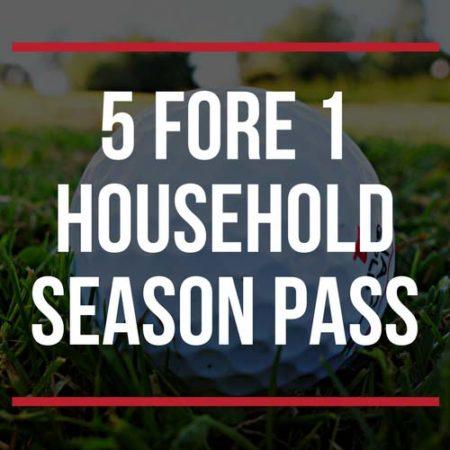 5 fore 1 Household season pass