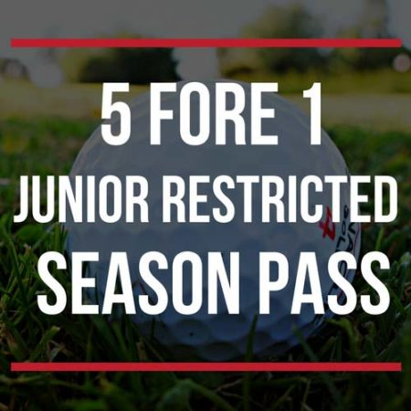 5 fore 1 junior restricted season pass