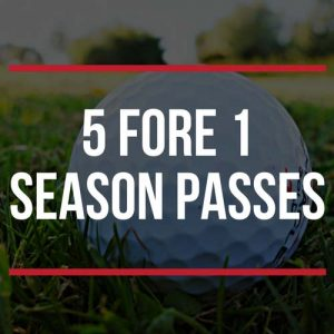 5 fore 1 season passes
