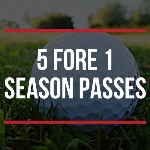5 fore 1 season passes