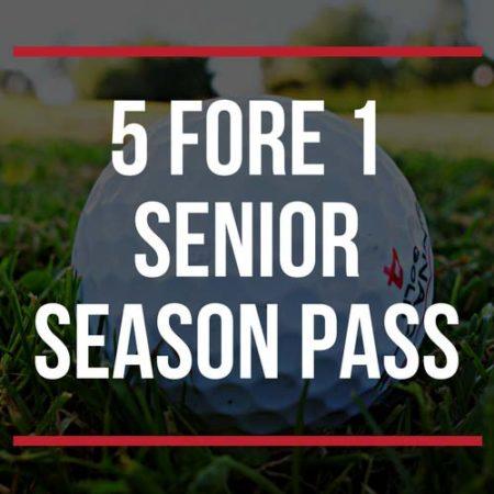 5 Fore 1 Senior season pass