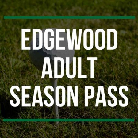 Edgewood Adult Season Pass