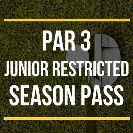 Par 3 Junior Restricted Season Pass