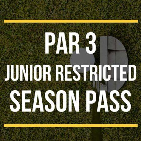 Par 3 Junior Restricted Season Pass