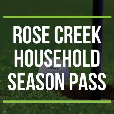 Rose Creek Household season pass