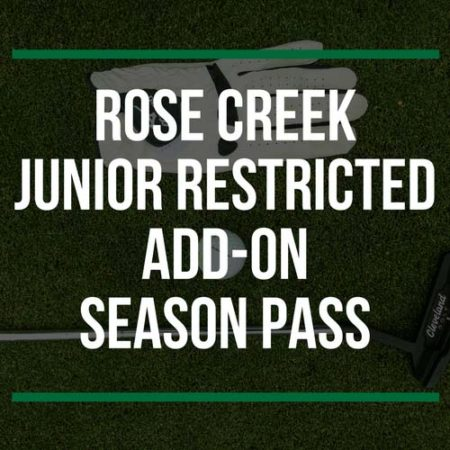 Rose Creek Junior Restricted Add-On Season Pass