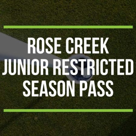 Rose Creek Junior Restricted Season Pass