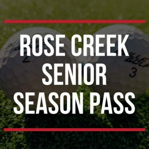 Rose Creek Senior Season Pass