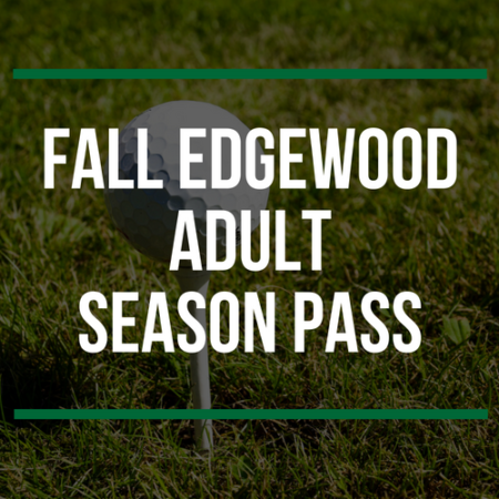FALL Edgewood Adult Season Pass