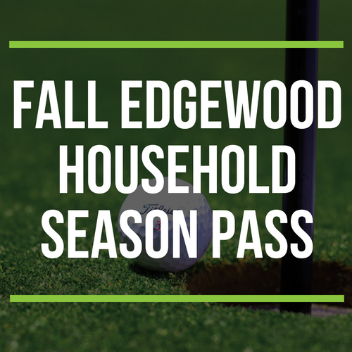 FALL Edgewood Household Season Pass