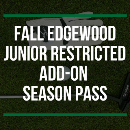 FALL Edgewood Junior Restricted Add-On Season Pass