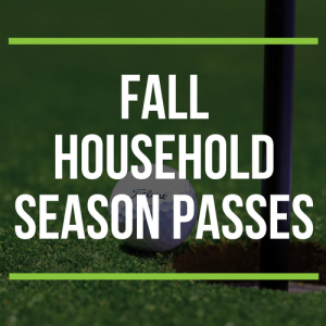 FALL Household Season Passes