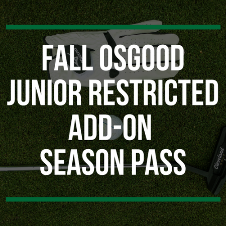FALL Osgood Junior Restricted Add-On Season Pass