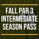 FALL Par 3 Intermediate Season Pass