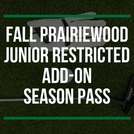 FALL Prairiedwood Junior Restricted Add-On Season Pass (1)