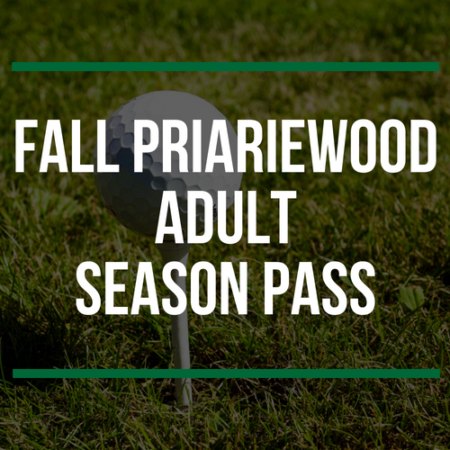 FALL Prairiewood Adult Season Pass
