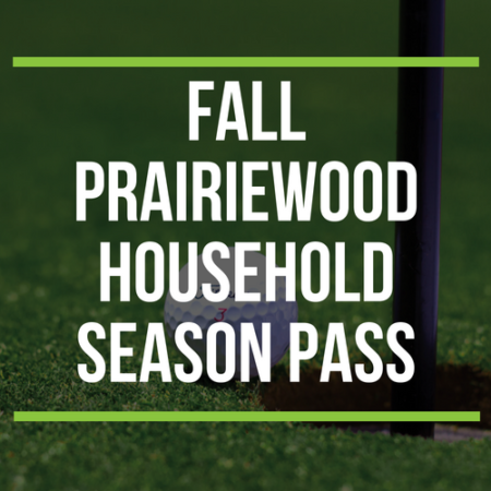 FALL Prairiewood Household Season Pass