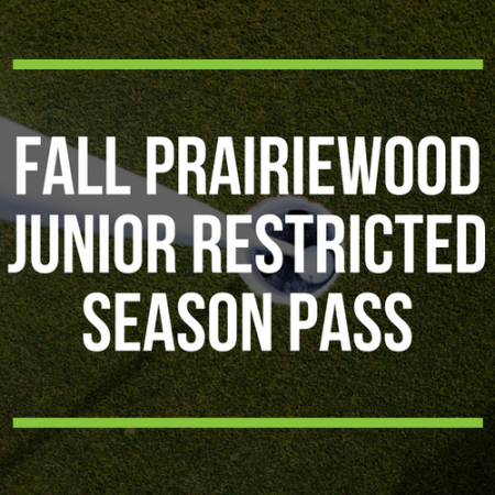 FALL Prairiewood Junior Restricted Season Pass