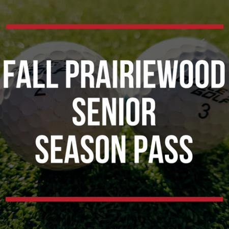 FALL Prairiewood Senior Season Pass