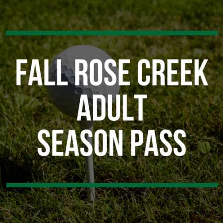 Fall Rose Creek Adult season pass