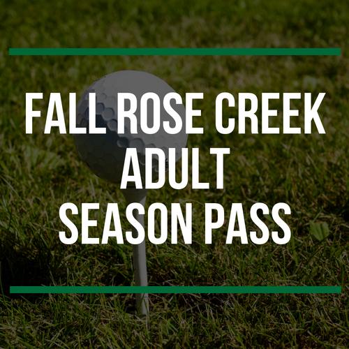 Fall Rose Creek Adult season pass