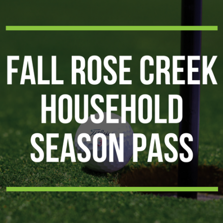 FALL Rose Creek Household Season Pass