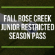 FALL Rose Creek Junior Restricted Season Pass