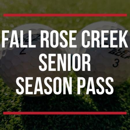 FALL Rose Creek Senior Season Pass