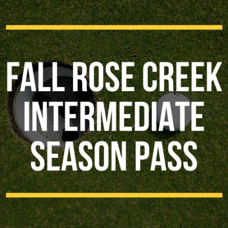 FALL Rose Creek Intermediate Season Pass